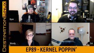 Destination Linux EP89 - Kernel Poppin'
