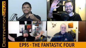 Destination Linux EP95 - The Fantastic Four