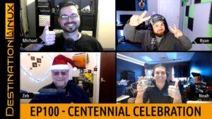 Destination Linux EP100 - Centennial Celebration