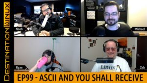 Destination Linux EP99 - ASCII And You Shall Receive