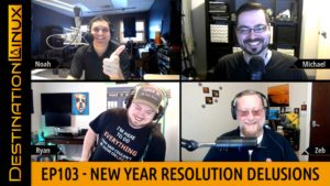 Destination Linux EP103 - New Year Resolution Delusions