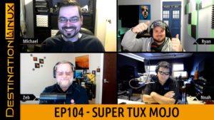 Destination Linux EP104 - Super Tux Mojo