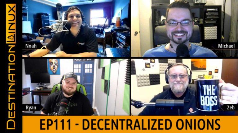 Destination Linux EP111 - Decentralized Onions
