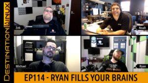 Destination Linux EP114 - Ryan Fills Your Brains