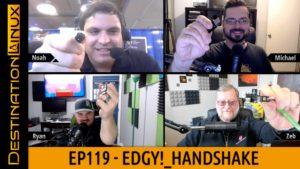 Destination Linux EP119 - Edgy!_Handshake
