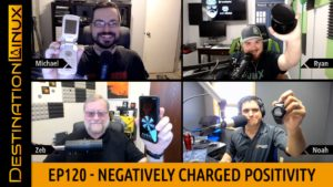 Destination Linux EP120 - Negatively Charged Positivity