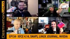 Xfce 4.14, Ubuntu Snaps, LibreOffice, Linux Journal, NVidia, Huawei, FFmpeg - Destination Linux 134