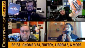 GNOME 3.34, Firefox 69, Librem 5, Chromebooks, Signal Messenger & more - Destination Linux 138